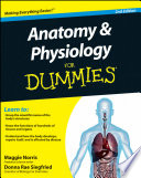 """""""Anatomy and Physiology For Dummies"""" by Maggie Norris, Donna Rae Siegfried"""