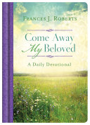Come Away My Beloved  A Daily Devotional
