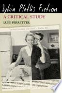 Sylvia Plath s Fiction  A Critical Study