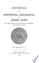 Journal Of The Architectural Archaeological And Historic Society For The County And The City Of Chester And North Wales