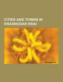 Cities And Towns In Krasnodar Krai Krasnodar Novorossiysk Sochi History Source Wikipedia Google Books