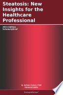 Steatosis  New Insights for the Healthcare Professional  2011 Edition