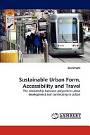 Sustainable Urban Form  Accessibility and Travel