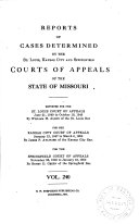 Cases Determined by the St. Louis, Kansas City and Springfield Courts of Appeals of the State of Missouri