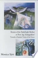 Return of the dark/light mother or New Age Armageddon?  : towards a feminist vision of the future