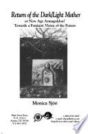Return of the Dark/light Mother Or New Age Armageddon?