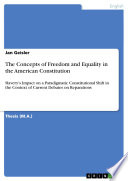 The Concepts of Freedom and Equality in the American Constitution