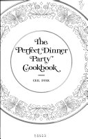 The Perfect Dinner Party Cookbook