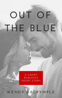 Out of the Blue: A Sweet Romance Short Story