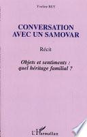 Conversation Avec Un Samovar