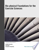 (AUCS) BIO-PHYSICAL FOUNDATIONS FOR THE EXERCISE SCIENCES FOR GRIFFITH UNIVERSITY WILEY E-TEXT.