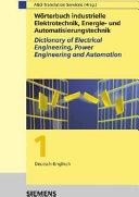 Wörterbuch Industrielle Elektrotechnik, Energie- und Automatisierungstechnik - Dictionary of Electrical Engineering, Power Engineering and Automation