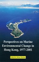 Perspectives on Marine Environmental Change in Hong Kong and Southern China  1977 2001