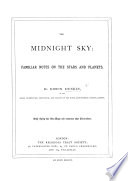 The Midnight Sky  Familiar Notes on the Stars and Planets     With     Star Maps and     Other Illustrations Book
