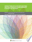 Interactions of Plants With Bacteria and Fungi  Molecular and Epigenetic Plasticity of the Host