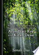 National Identity and Cultural Representation in the Novels of Arundhati Roy and Kiran Desai