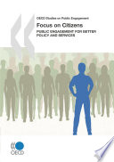 OECD Studies on Public Engagement Focus on Citizens Public Engagement for Better Policy and Services