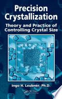 Precision Crystallization