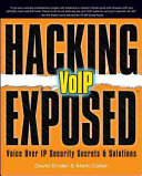 Hacking Exposed Voip Voice Over Ip Security Secrets Solutions