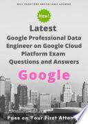Latest Google Professional Data Engineer on Google Cloud Platform Exam Questions   Answers