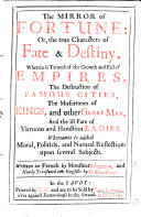 The Mirror of Fortune  Or  the True Characters of Fate Destiny  Wherein is Treated of the Growth and Fall of Empires     Written in French by Monsieur Chevreau and Newly Translated Into English by D  Decoisnon