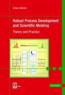 Robust Process Development and Scientific Molding Book