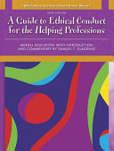 A Guide to Ethical Conduct for the Helping Professions