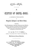 1776 1876  A Century of Gospel Work  A history of the growth of Evangelical Religion in the United States     with     illustrations