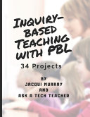 Inquiry based Teaching with PBL  34 Projects