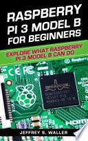 Raspberry Pi 3 Model B For Beginners