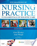 """Foundations of Nursing Practice E-Book: Fundamentals of Holistic Care"" by Chris Brooker, Anne Waugh"