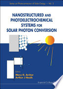 Nanostructured and Photoelectrochemical Systems for Solar Photon Conversion Book