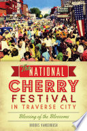 The National Cherry Festival in Traverse City