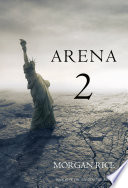 Arena Two Book 2 Of The Survival Trilogy