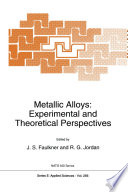 Metallic Alloys  Experimental and Theoretical Perspectives