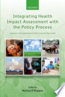 Integrating Health Impact Assessment with the Policy Process Book