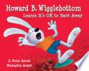 Howard B  Wigglebottom Learns It s Ok to Back Away