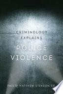 Criminology Explains Police Violence