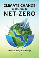 CLIMATE CHANGE and the Road to NET ZERO