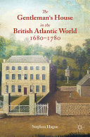 Pdf The Gentleman's House in the British Atlantic World 1680-1780 Telecharger