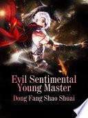 Evil Sentimental Young Master Book