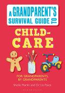 Grandparent's Survival Guide to Child Care