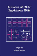 Architecture and CAD for Deep Submicron FPGAS