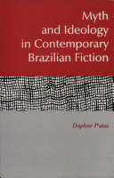 Myth and Ideology in Contemporary Brazilian Fiction