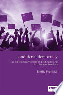 Conditional Democracy: The Contemporary Debate on Political Reform in Chinese Universities