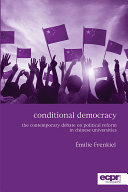 Conditional Democracy: The Contemporary Debate on Political Reform in Chinese Universities Pdf/ePub eBook