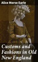 Customs and Fashions in Old New England Pdf/ePub eBook