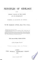 Principles of Geology Or the Modern Changes of the Earth and Its Inhabitants  Considered as Illustrative of Geology by Charles Lyell