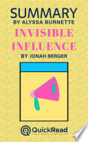 Summary of Invisible Influence by Jonah Berger