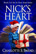 Nick's Heart (In Your Arms Series Book 2) [Pdf/ePub] eBook